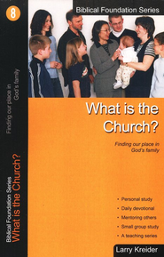 What is the Church? Biblical Foundation Series  -     By: Larry Kreider