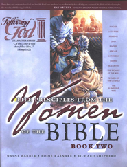 Following God Series: Life Principles from the Women   of the Bible, Book 2  -     By: Wayne Barber, Richard Shepherd, Eddie Rasnake
