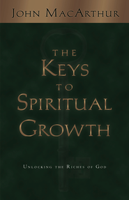 The Keys to Spiritual Growth: Unlocking the Riches of God - eBook  -     By: John MacArthur