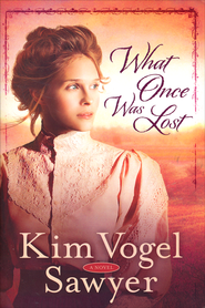 What Once Was Lost    -              By: Kim Vogel Sawyer