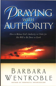 Praying with Authority  -     By: Barbara Wentroble