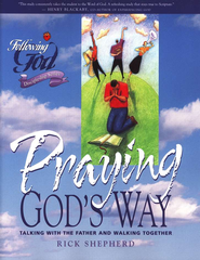 Following God: Praying God's Way  -     By: Richard Shepherd