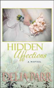 Hidden Affections, Large Print  -     By: Delia Parr