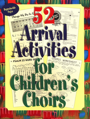 52 Arrival Activities for Children's Choir   -