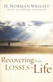 Recovering from Losses in Life, Updated   -     By: H. Norman Wright
