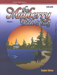 Mayberry Bible Study Guide, Vol. 1   -              By: Stephen Skelton