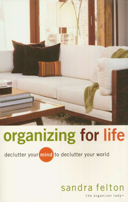 Organizing for Life   -     By: Sandra Felton