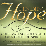 Finding Hope: Cultivating God's Gift of a Hopeful Spirit  -     By: Marcia Ford