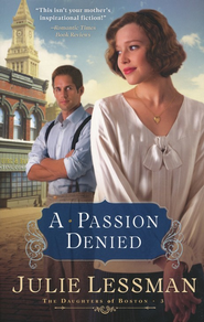 A Passion Denied, Daughters of Boston Series #3   -              By: Julie Lessman