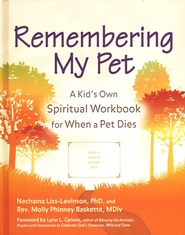 Remembering My Pet  -     By: Nechama Liss-Levinson Ph.D., Rev. Molly Phinney Baskette