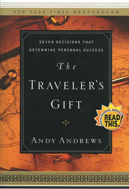 The Traveler's Gift: Seven Decisions that Determine Personal Success  -     By: Andy Andrews