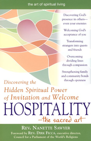 Hospitality -The Sacred Art: Discovering the Hidden Spiritual Power of Invitation ans Welcome  -     By: Nanette Sawyer