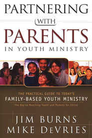 Partnering with Parents in Youth Ministry  -     By: Jim Burns, Mike DeVries