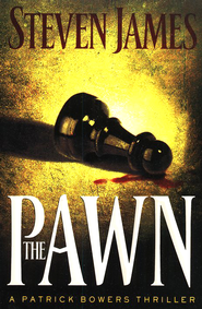 The Pawn, The Bower Files Series #1   -              By: Steven James