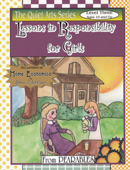 Lessons in Responsibility for Girls, Level 3 (Ages 10 and Up)  -     By: Anne White
