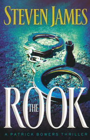 The Rook, The Bowers Files Series #2   -     By: Steven James