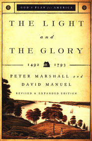 The Light and the Glory, revised and expanded edition: 1492 - 1787  -     By: Peter Marshall, David Manuel