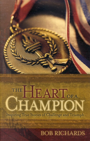 The Heart of a Champion, repackaged edition  -              By: Bob Richards