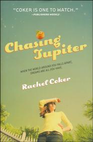 Chasing Jupiter  -              By: Rachel Coker