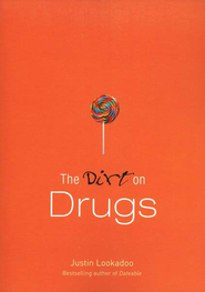 The Dirt on Drugs, repackaged edition  -     By: Justin Lookadoo