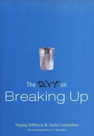 The Dirt on Breaking Up, repackaged edition  -     By: Hayley DiMarco, Justin Lookadoo