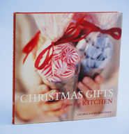 Christmas Gifts From The Kitchen  -              By: Georgeanne Brennan