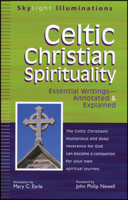 Celtic Christian Spirituality: Essential Writings Annotated and Explained  -