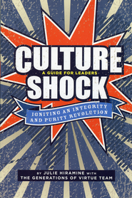 Culture Shock--A Guide for Leaders   -              By: Generations of Virtue