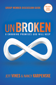 Unbroken Group Member Discussion Guide: 8 Enduring Promises God Will Keep  -              By: Jeff Vines, Nancy Karpenske