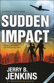 Sudden Impact: An Airquest Adventure Bind-up, 3 in 1   -              By: Jerry B. Jenkins