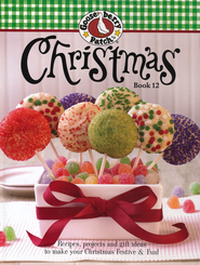 Gooseberry Patch Christmas Book 12: Recipes, Projects   and Gift Ideas  -     By: Gooseberry Patch