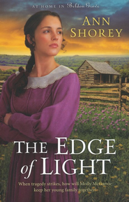 The Edge of Light, At Home in Beldon Grove Series #1   -              By: Ann Shorey