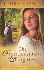 The Frontiersman's Daughter  -              By: Laura Frantz