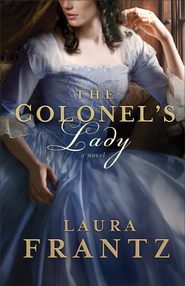 The Colonel's Lady  -     By: Laura Frantz