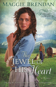 The Jewel of His Heart, Heart of the West Series #2   -     By: Maggie Brendan