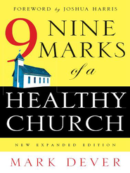 Nine Marks of a Healthy Church - eBook  -     By: Mark Dever