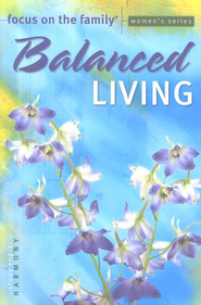 Focus on the Family Women's Series #3: Balanced Living  -