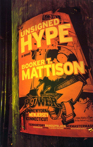 Unsigned Hype  -              By: Booker T. Mattison