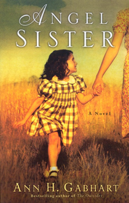 Angel Sister - Slightly Imperfect  -     By: Ann H. Gabhart