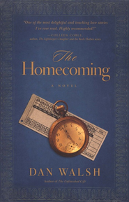 The Homecoming  -              By: Dan Walsh