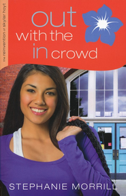 Out with the In Crowd, Reinvention of Skylar Hoyt series #2   -              By: Stephanie Morrill
