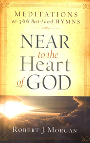 Near To The Heart Of God: Meditations on 366 Best-Loved Hymns (slightly imperfect)  -     By: Robert J. Morgan