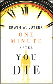 One Minute After You Die, Package of 25 Tracts   -              By: Erwin W. Lutzer