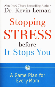 Stopping Stress Before It Stops You: A Game Plan for Every Mom - Slightly Imperfect  -