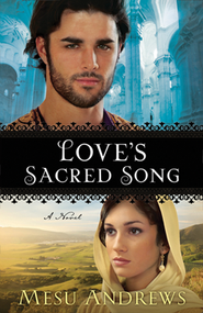Love's Sacred Song, Treasures of His Love Series #2   -     By: Mesu Andrews