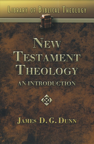 New Testament Theology: An Introduction  -     By: James D.G. Dunn