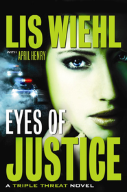 Eyes of Justice, Triple Threat Series #4, Large Print   -              By: Lis Wiehl