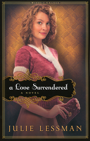 A Love Surrendered, Winds of Change Series #3   -              By: Julie Lessman