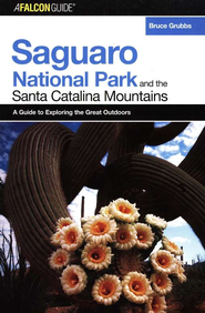 A FalconGuide to Saguaro National Park and the Santa Catalina Mtns, Arizona  -