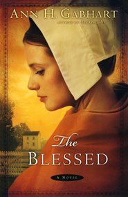 The Blessed, Shaker Series #4  -              By: Ann H. Gabhart